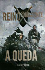 Reino Combatente - A Queda by ThWritter