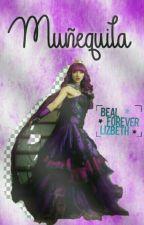 Muñequita Beal [ADAPTADA] by BealForeverLizbeth
