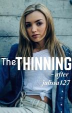 The Thinning - After by jalissa127
