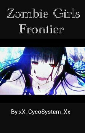 Zombie Girls Frontier   by xX_CycoSystem_Xx