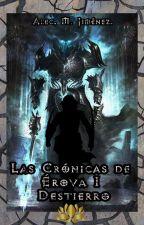 Las Crónicas de Érova I: Destierro  by AlecMJmnz