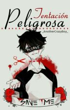 Tentación Peligrosa (Gay) (TL#2) by _AnotherCrazyBoy_