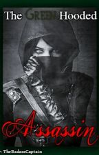 The Green Hooded Assassin by TheBadassCaptain