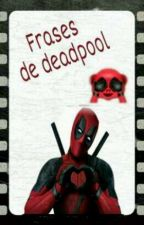FRASES DE DEADPOOL by FaArAl