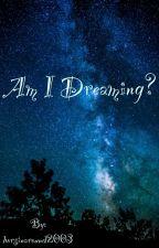 Am I Dreaming? by horsinaround2003