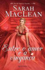 Entre o amor e a vingança (Série O Clube dos Canalhas #1) - Sarah MacLean by vpontes11
