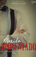 Marido Aposentado -  Livro 2 by LeticiaBastosMendes