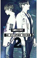 Mi Estupido Vecino. ~vkook- 2TPRDA by Jxonkxm