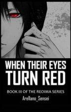 When Their Eyes Turn Red by Arellano_Sensei