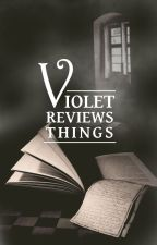 Violet Reviews Things by VioletSun5