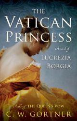 (Read Online / Download) The Vatican Princess by C.W. Gortner by vagnervagner44