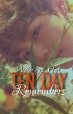 •••Дурсагдах 10 өдөр ••• |kth|MGL [Дууссан] ✅ by gzel_nk