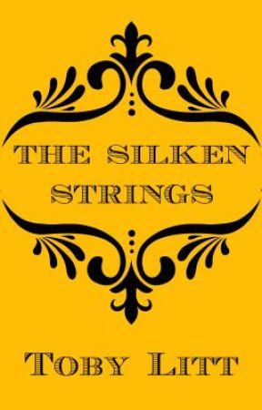 The Silken Strings by TobyLitt