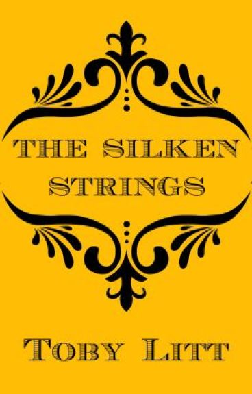 The Silken Strings by TobyLitt
