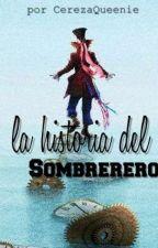 La historia del Sombrerero [Alicia en el País de las Maravillas] by CerezaQueenie