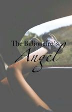 The Billionaire's Angel by dreams-work-reality