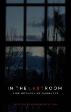 In the Last Room by Wanderiing_Wiillow