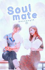 SoulMate [✔] EDITING by shaannd24