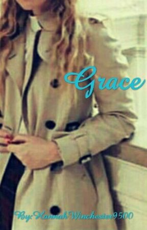 Grace (A Supernatural FanFiction) by HannahWinchester9500