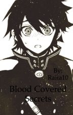 Blood Covered Secrets  {Yuichiro x reader}  by Raita10