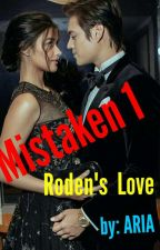 MISTAKEN 1-Roden's Love by aria082590