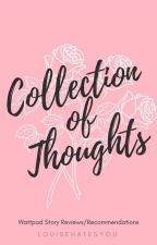 Collection Of Thoughts by louisehatesyou