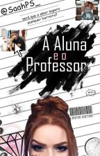A Aluna e o Professor  by SaahPS_
