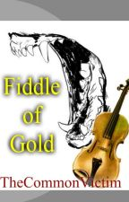Fiddle of Gold by TheCommonVictim
