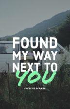 Found My Way Next To You. by godhateseverything