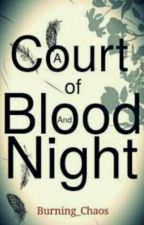 A Court Of Blood And Night (Tog & ACOTAR crossover) by Burning_Chaos