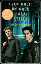 Teen Wolf: Un Amor Para Stiles by Bethdylmas16