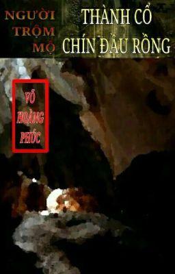 Người Trộm Mộ - Thành Cổ Chín Đầu Rồng (Quyển 1)