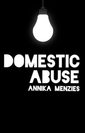 Domestic Abuse by HeyItsMenzie