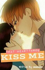 That Heartthrob Kiss Me (Just Started) by immmden