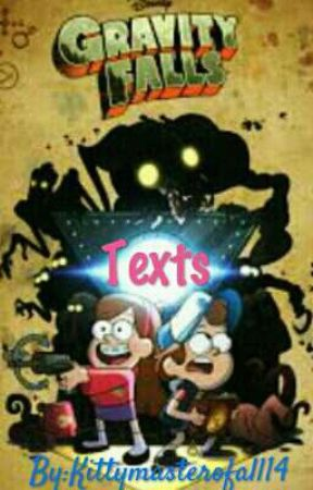 Gravity Falls Texts by Kittymasterofall14
