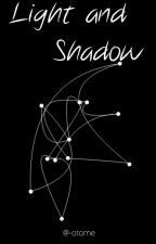 Light and Shadow │Poems│ by -otome