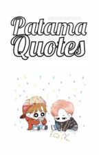Patama Quotes ♡ (Fantastically Completed) by -araesthetics