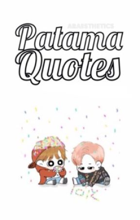 Patama Quotes ♡ (Fantastically Completed) by -Arabilitiez