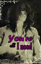 You're All I Need  (Guns N Roses, Duzzy Oneshot) by Laura_Cooper