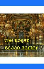 ROYAL BLOOD BELIEF  by IAmAgent15