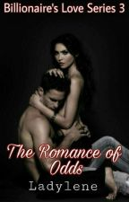 Billionaire's Love Series 3: The Romance of Odds (On Going) by ladylene27