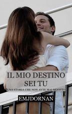 Il Mio Destino Sei Tu  by EmjDornan