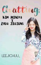 Chatting; Kim Mingyu X Zhou Jieqiong by leejichuu_