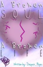 A broken soul,a broken life (A Sans x Reader Story) by -Despair_Hope-