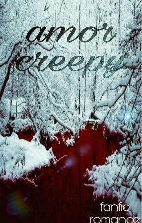 amor creepy (CREEPYPASTAS y tu) by Fujoshi_uff_7w7r