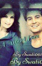 A Model Love -Rajveer Naina ff by swati1606