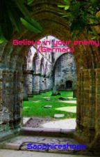 Believe in your enemy (German) by Sapphireshope