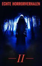 Echte Horrorverhalen II by TheLordOfNightmares