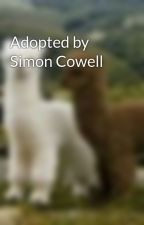 Adopted by Simon Cowell by dellamaontheloose