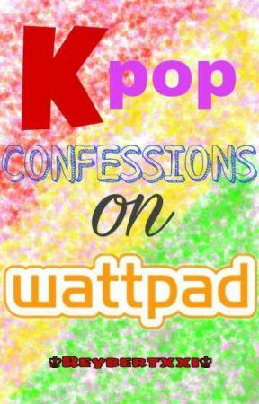 KPOP CONFESSIONS by ReybertKim